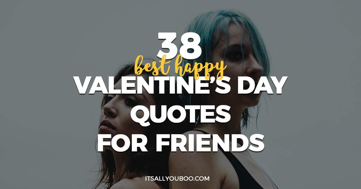40 Best Happy Valentine's Day Quotes For Friends It's All You Boo Fascinating Happy Valentines Day Quotes For A Friend