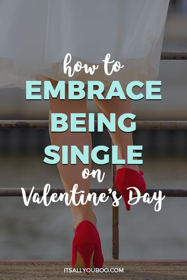 How to Embrace Being Single on Valentine's Day