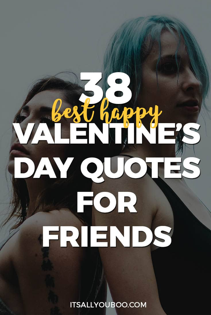 Valentine Day Quotes For Friends 38 Best Happy Valentine's Day Quotes For Friends  It's All You Boo