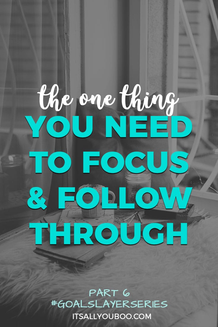 The One Thing You Need to Focus and Follow Through