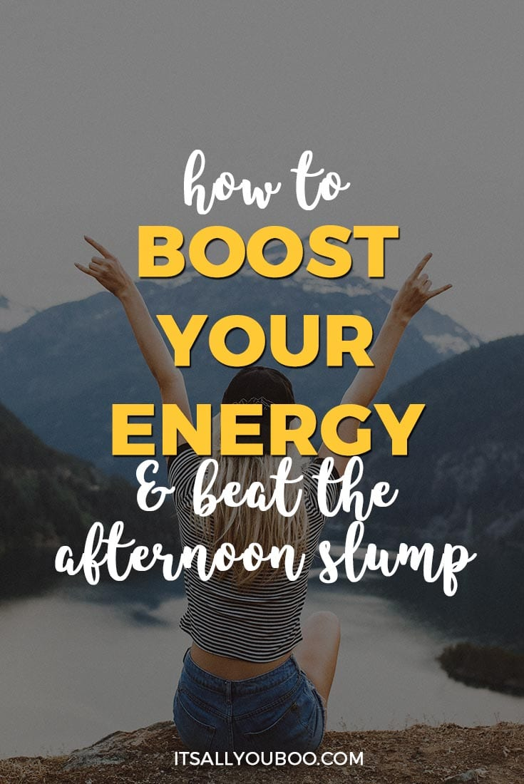 How to Boost Your Energy and Beat The Afternoon Slump