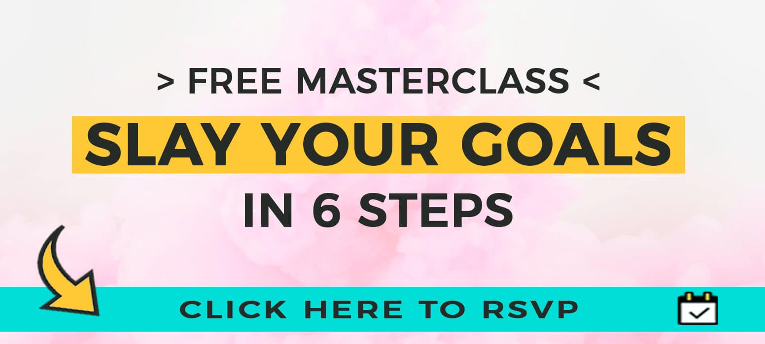 Click here to RSVP to #GoalSlayer Masterclass