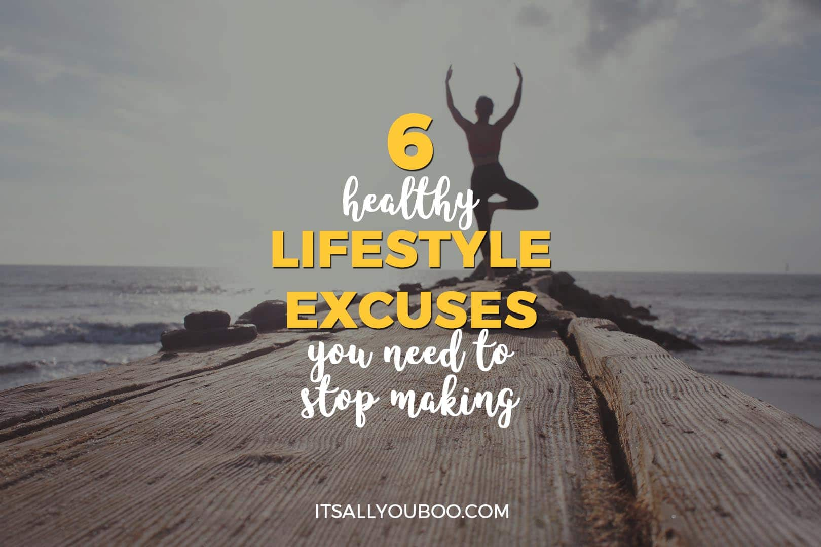 6 Healthy Lifestyle Excuses You Need to Stop Making