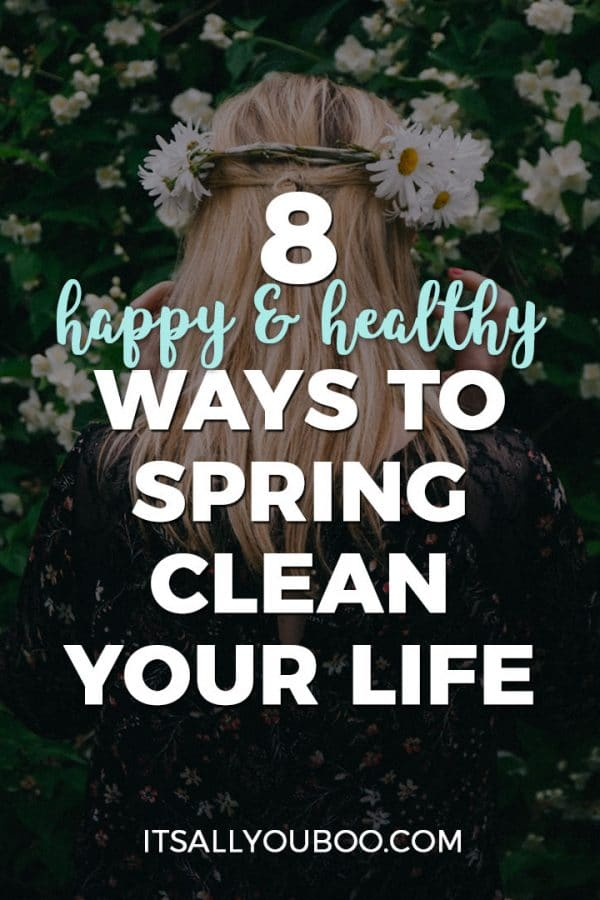 8 Happy & Healthy Ways to Spring Clean Your Life
