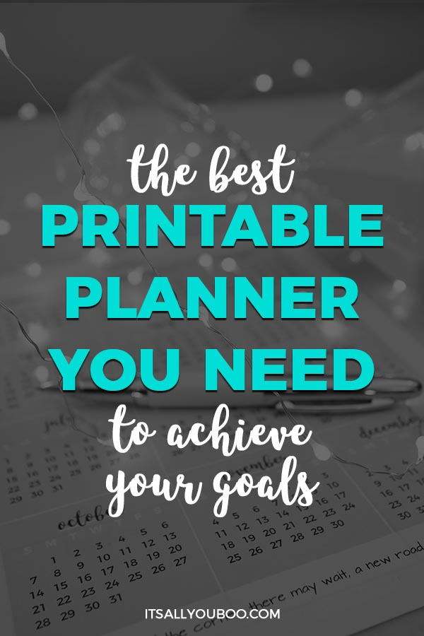 The Beset Printable Planner You Need to Achieve Your Goals