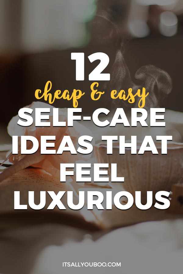 12 Cheap and Easy Self Care Ideas That Feel Luxurious