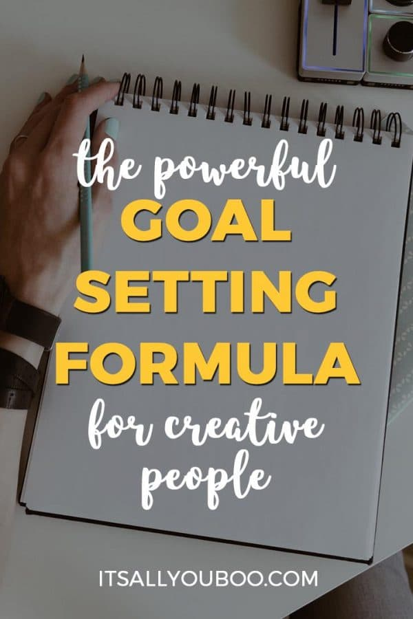 The Powerful Goal-Setting Formula for Creative People