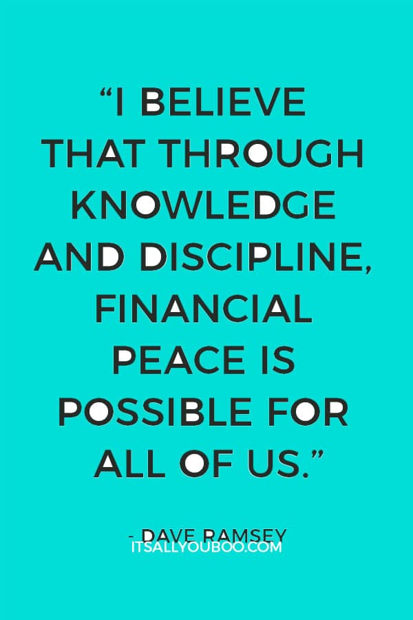 """""""I believe that through knowledge and discipline, financial peace is possible for all of us."""" - Dave Ramsey"""