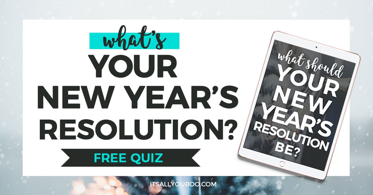 Take the Quiz - What Should Your New Year's Resolution Be ...