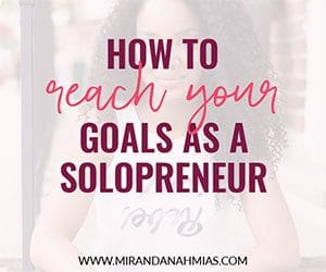 How to Reach Your Goals as An Entrepreneur