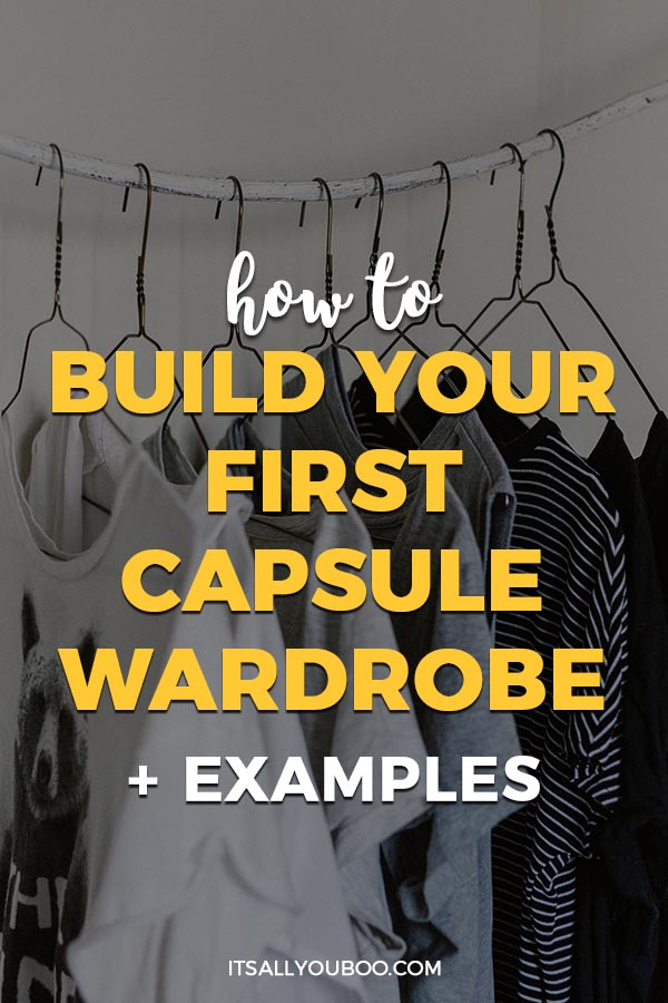 How to Build Your First Capsule Wardrobe + Examples