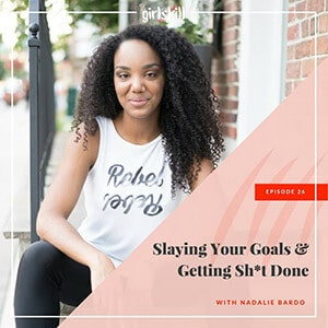 Slaying your goals and getting Sh*t done