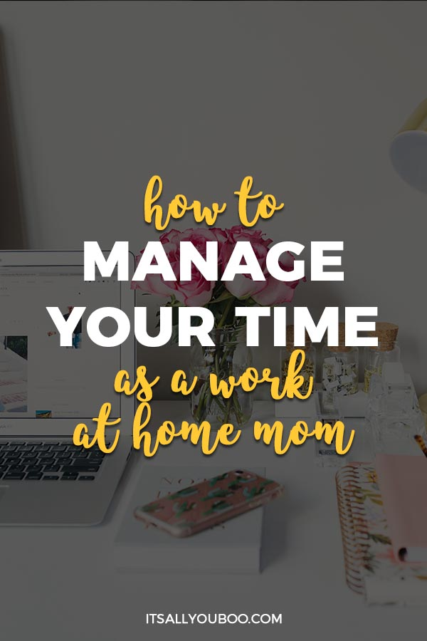 How to Manage Your Time as a Work-at-Home Mom