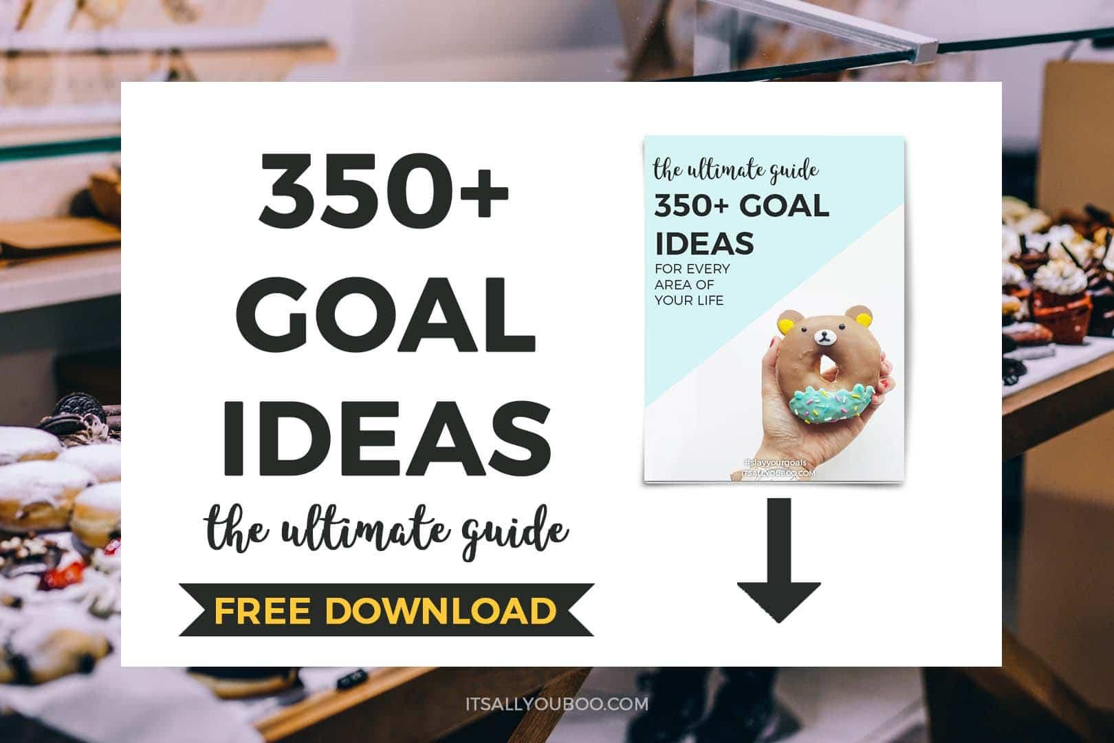 350+ Goal Ideas FREE DOWNLOAD