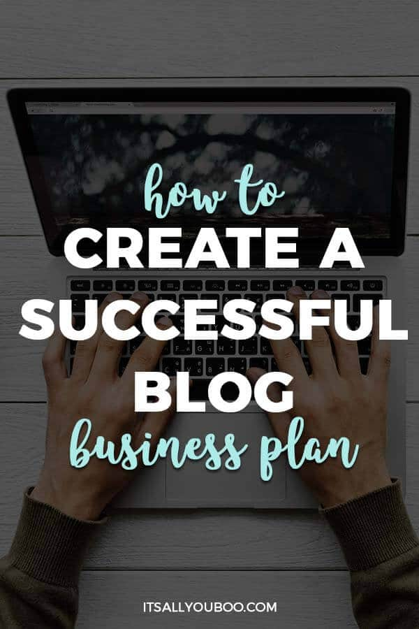 How to Create A Successful Blog Business Plan