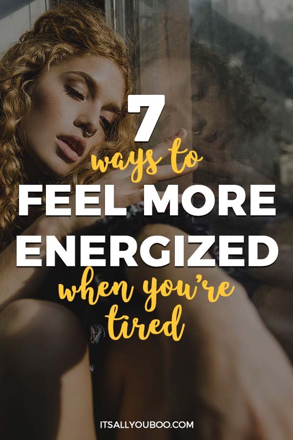 7 Ways to Feel More Energised When You're Tired