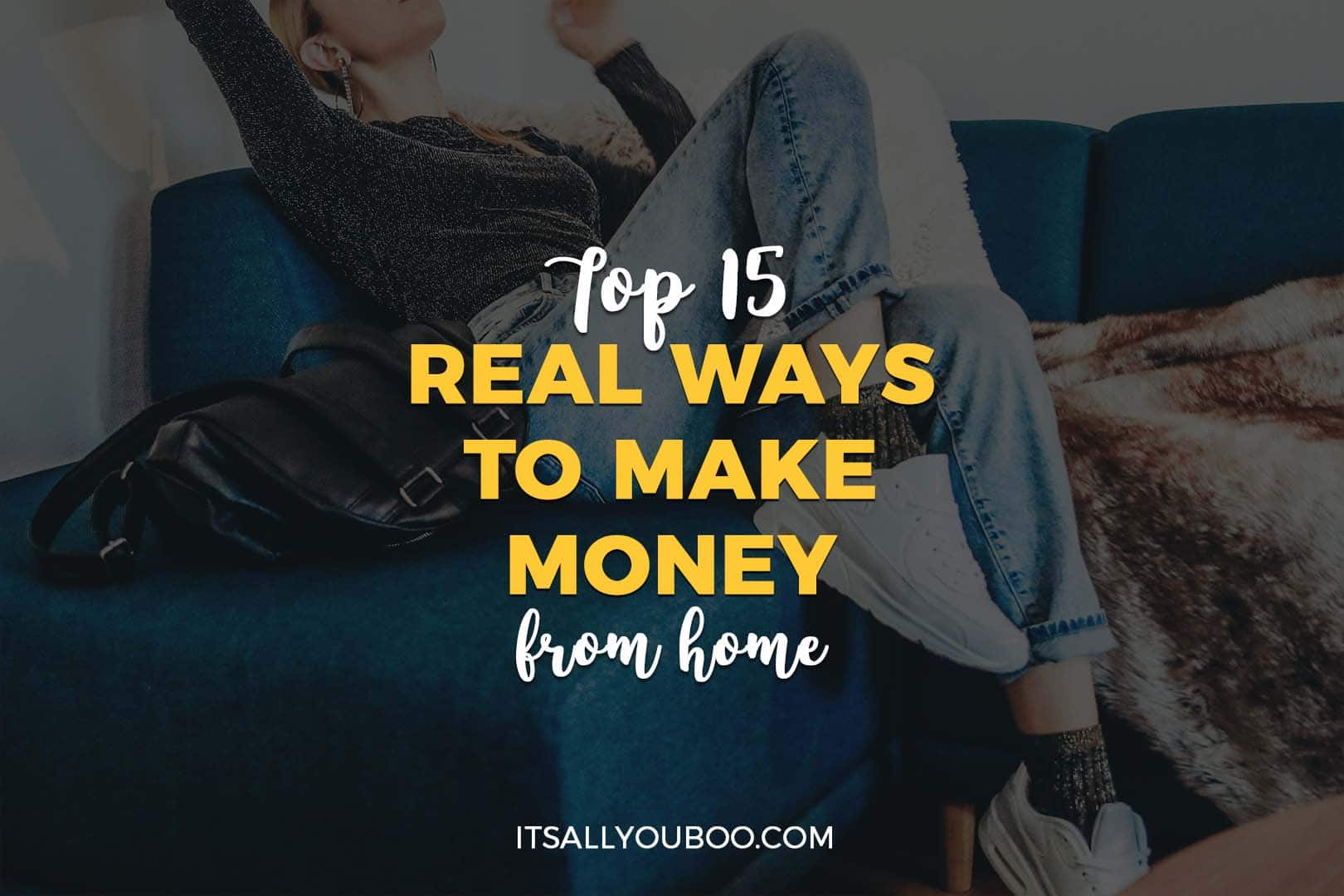 Top 15 Real Ways to Make Money at Home