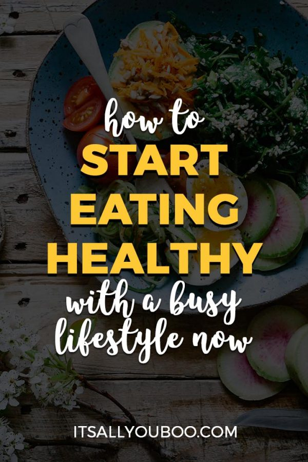 How to Start Eating Healthy with a Busy Lifestyle Now