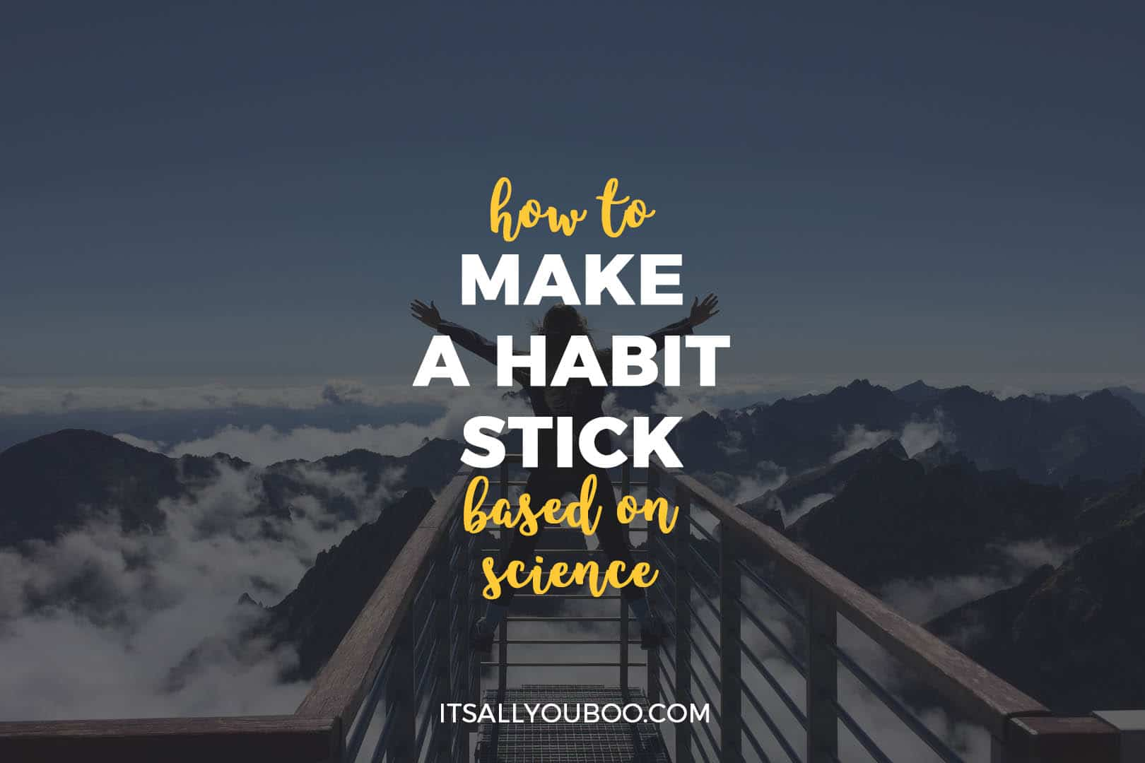 How to Make a Habit Stick Based on Science