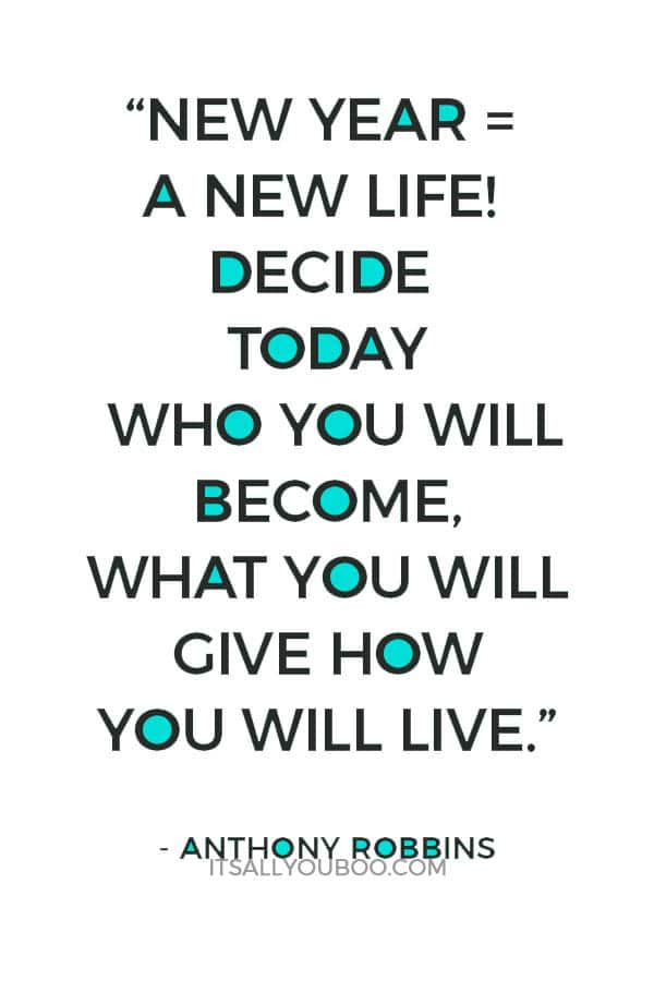 new year a new life decide today who you will become what