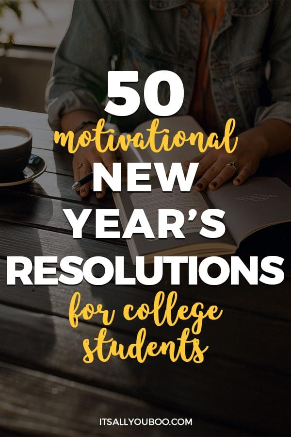 50 Motivational New Year's Resolutions for College Students