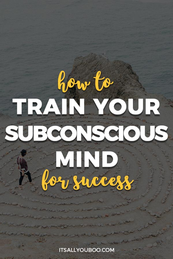 How to Train Your Subconscious Mind For Success