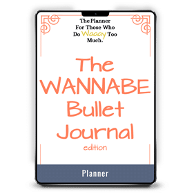 The Wannabe Bullet Journal
