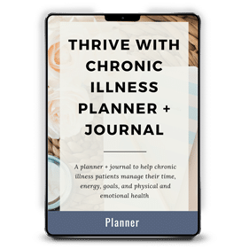 Thrive with Chronic Illness Planner + Journal
