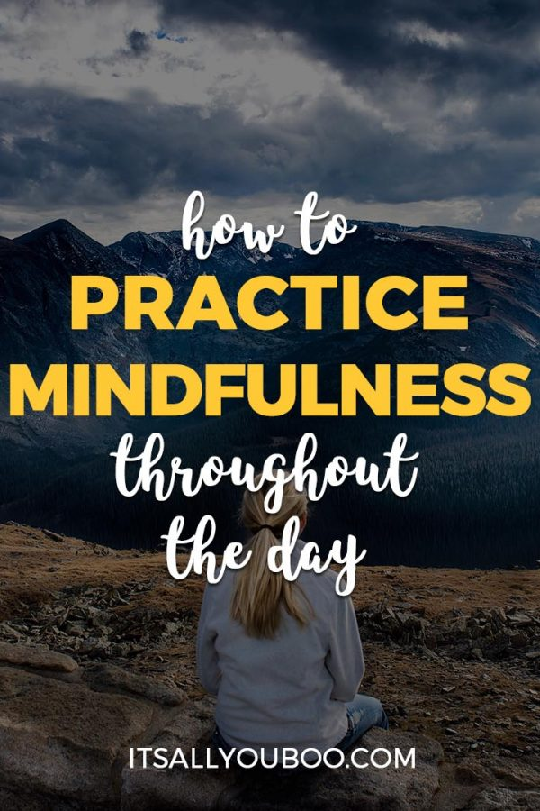 How to Practice Mindfulness Throughout the Day
