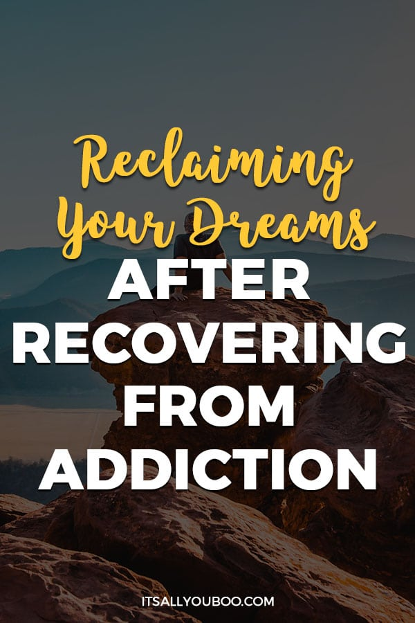 Reclaiming Your Dreams After Recovering from Addiction