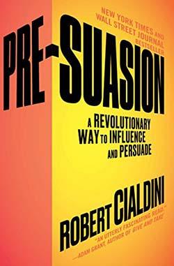 Pre-suasion by Dr Robert Cialdini