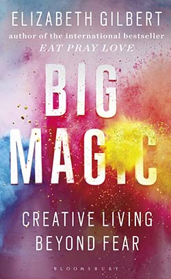 Big Magic by Elizabeth Gilbert - best personal development books of all time