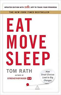 Eat, Move, Sleep by Tom Rath