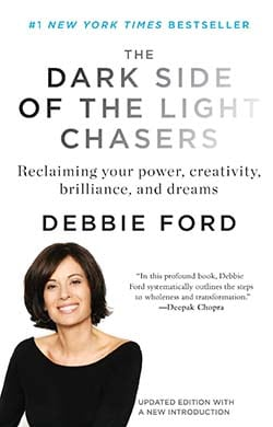 The Dark Side of the Light Chasers by Debbie Ford
