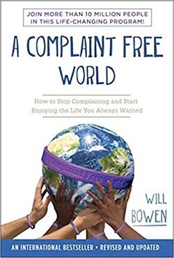 Complaint Free World by Will Bowen - best self-improvement book