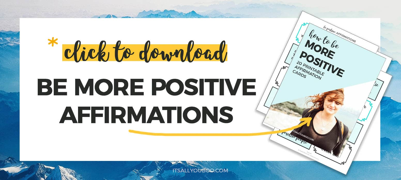 Get your FREE Be More Positive Affirmations