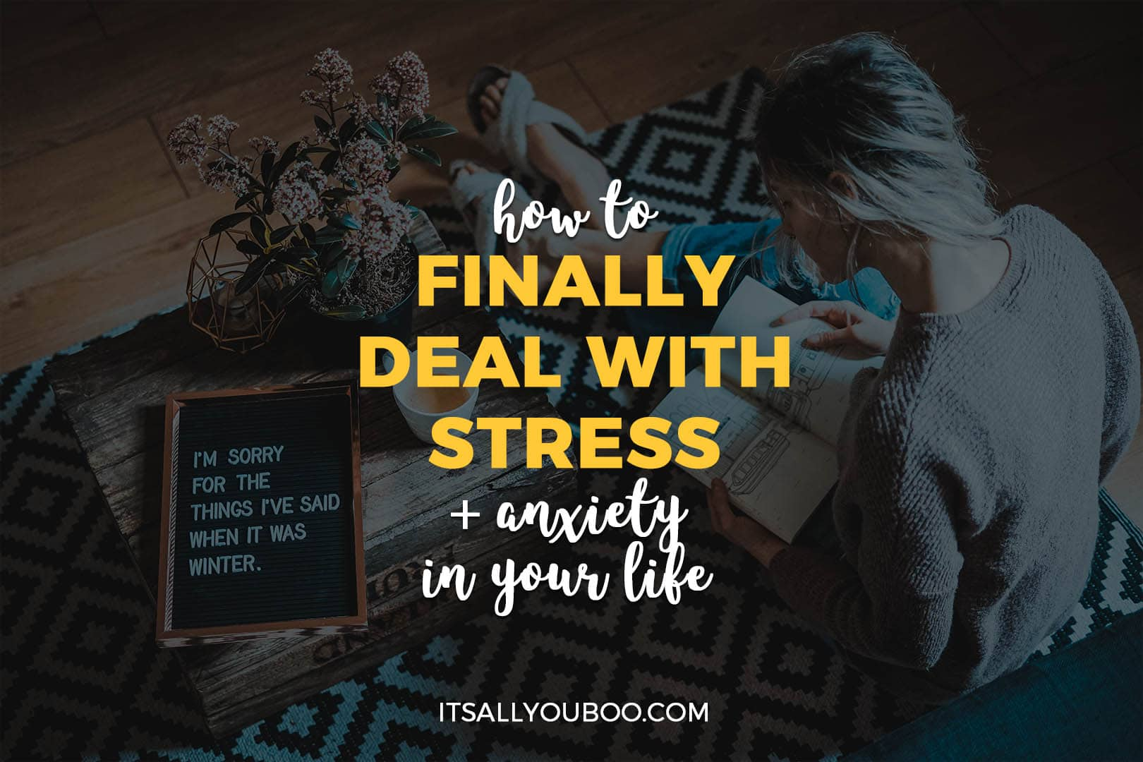 How to Deal with Stress and Anxiety in Your Life