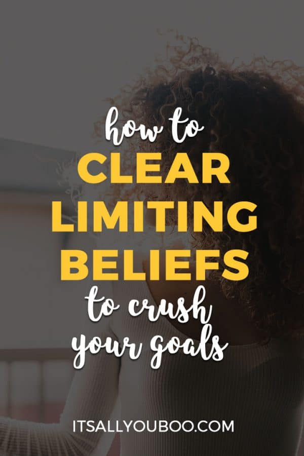 How to Clear Limiting Belief to Crush Your Goals
