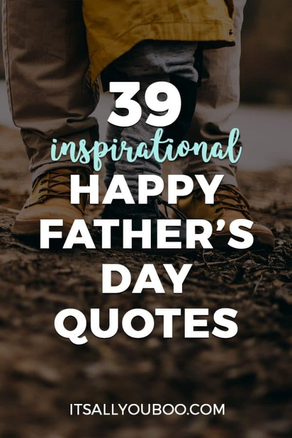39 Inspirational Happy Father's Day Quotes