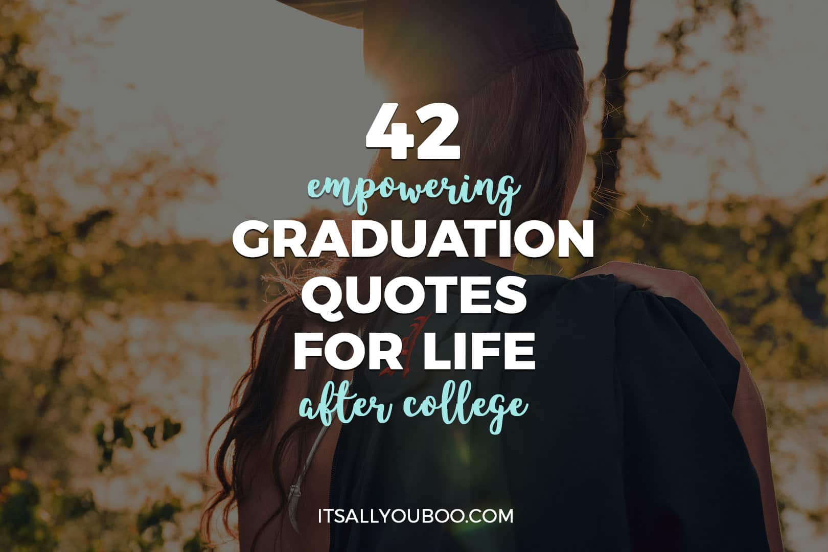 42 Empowering Graduation Quotes for Live After College