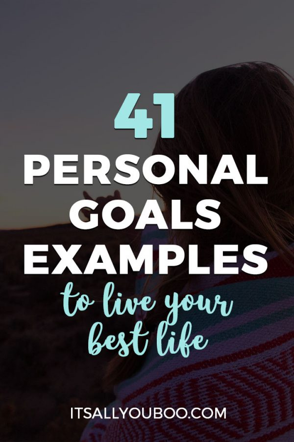 41 Personal Goals Examples to Live Your Best Life