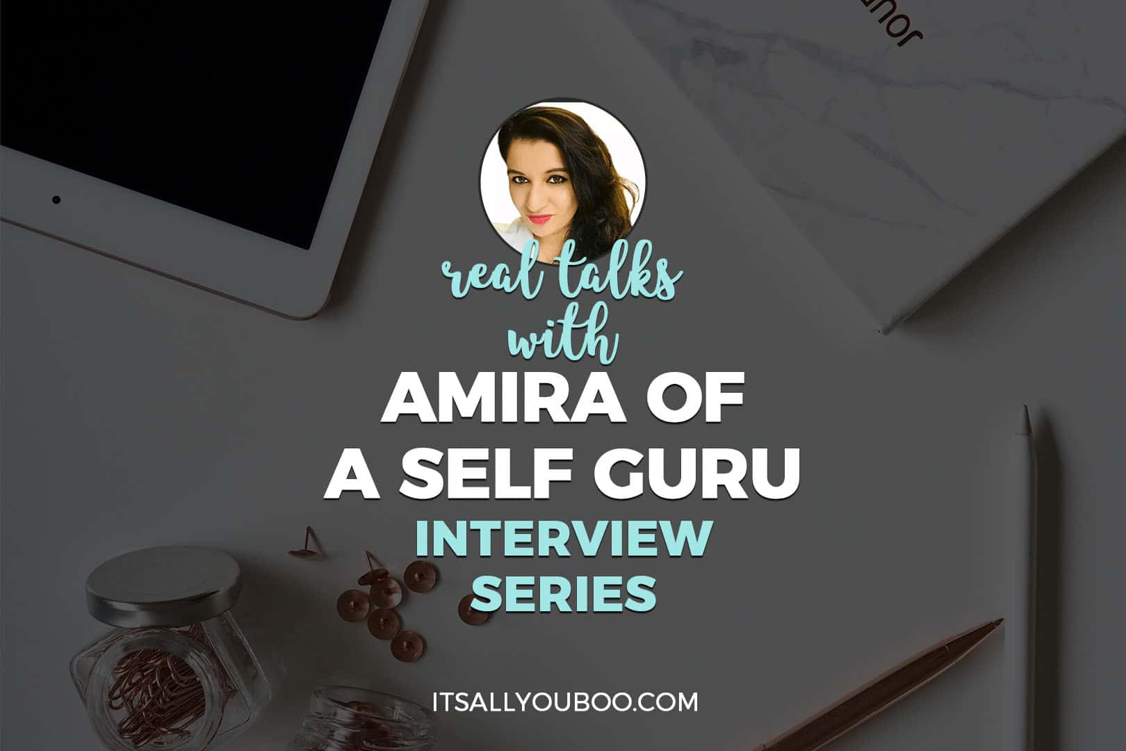 Real Talks with Amira of A Self Guru