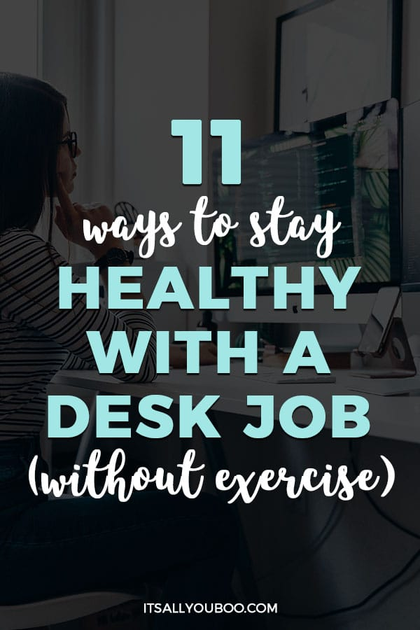 11 Ways to Stay Healthy With a Desk Job (Without Exercise)