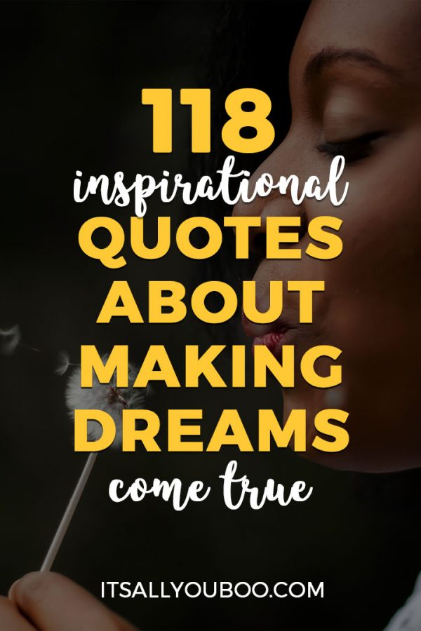 118 Inspirational Quotes about Making Dreams Come True