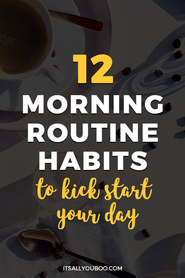 12 Morning Routine Habits to Kick start Your Day