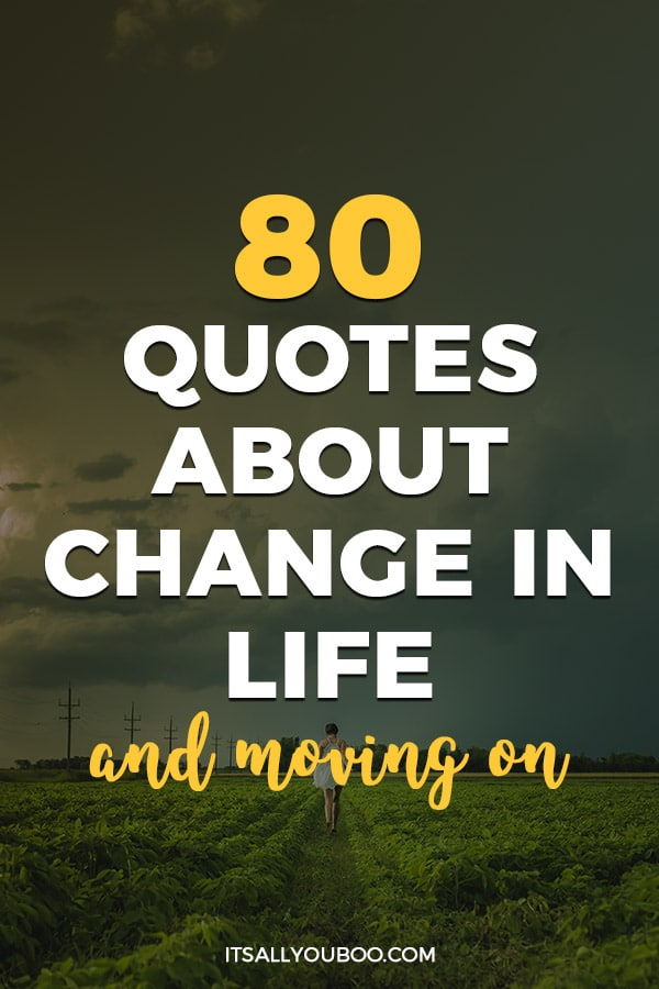 80 Quotes about Change in Life and Moving On