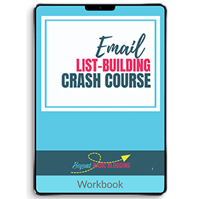 Email List Building Crash Course (Workbook)