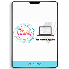 Get Chaos Organized for Mom Bloggers (eCourse)