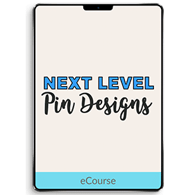 Next Level Pin Designs: Everything you need to design NEXT LEVEL Pinterest Pins for FREE in Canva (eCourse)