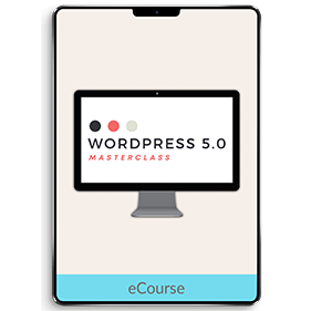 WordPress 5.0 Masterclass